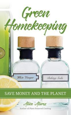 Green Homekeeping Save Money and the Planet