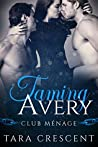 Taming Avery (Club Ménage, #2)