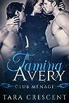 Taming Avery (Club Ménage, #2)