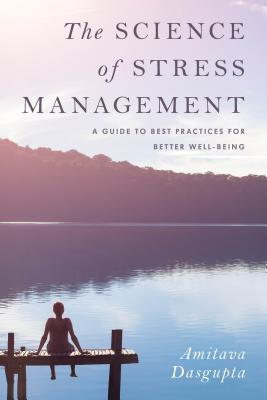 The Science of Stress Management A Guide to Best Practices for Better Well-Being