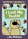 I Lost My Tooth! (Unlimited Squirrels, #1)