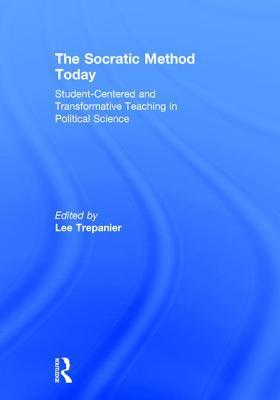 The Socratic Method Today Student-Centered and Transformative Teaching in Political Science