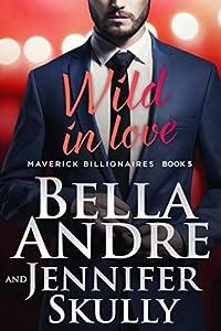 Wild in Love (The Maverick Billionaires, #5)