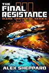 The Final Resistance (Dark Universe Series Book 3)