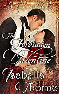 The Forbidden Valentine: Lady Eleanor Hawthorne (Hawthorne Sisters, #1)