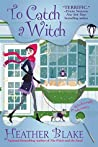 To Catch a Witch (A Wishcraft Mystery #8)
