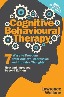Cognitive Behavioural Therapy by Lawrence Wallace