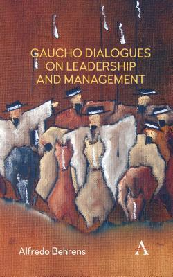 Gaucho Dialogues on Leadership and Management