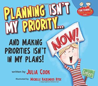 And Making Priorities Isnt in My Plans Planning Isnt My Priority