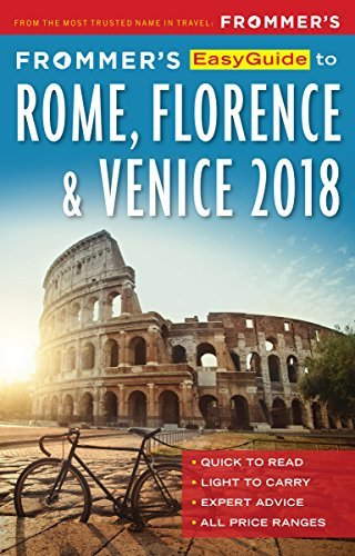 Frommer's EasyGuide to Rome, Florence and Venice 2018, 5th Edition
