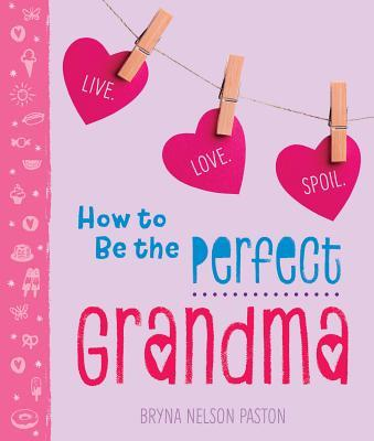 How to Be the Perfect Grandma Live
