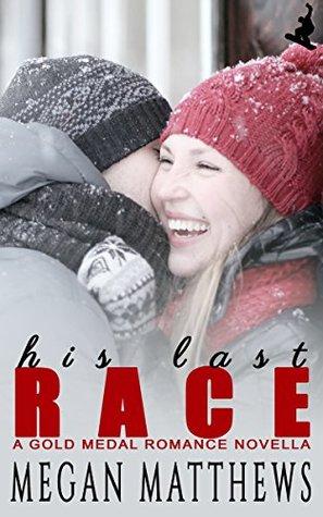 His Last Race (Gold Medal Romance, #1)