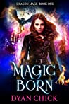 Magic Born (Dragon Mage #1)