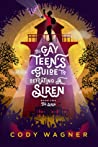 The Gay Teen's Guide to Defeating a Siren: The Siren (The Gay Teen's Guide to Defeating a Siren, #2)