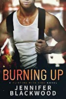 Burning Up (Flirting with Fire, #1)