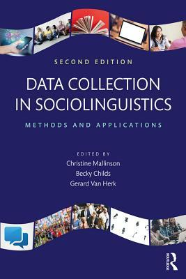 Data Collection in Sociolinguistics Methods and Applications, Second Edition