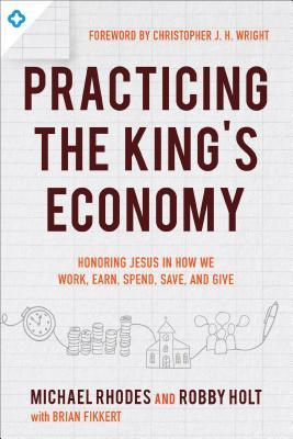 Practicing the King's Economy by Michael  Rhodes