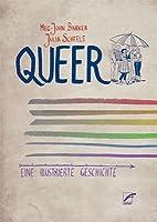 Queer: Eine illustrierte Geschichte