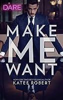Make Me Want (Make Me, #1)