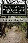 The Lyrical Great White Fatta Ranks The Coyote I