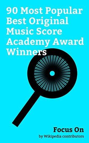 Focus On: 90 Most Popular Best Original Music Score Academy Award Winners: Prince (musician), The Beatles, Charlie Chaplin, John Lennon, Paul McCartney, ... R. Rahman, Hans Zimmer, John Williams, etc.