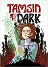Tamsin and the Dark (Tamsin #2)