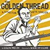 The Golden Thread by Colin Meloy