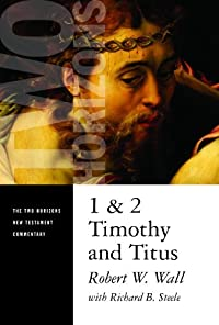 1 and 2 Timothy and Titus (The Two Horizons New Testament Commentary)