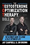 The Testosterone Optimization Therapy Bible: The Ultimate Guide to Living a Fully Optimized Life