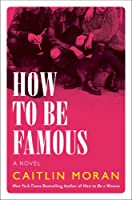 How to be Famous (How to Build a Girl, #2)