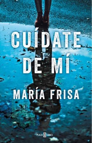 Cuídate de mí by María Frisa