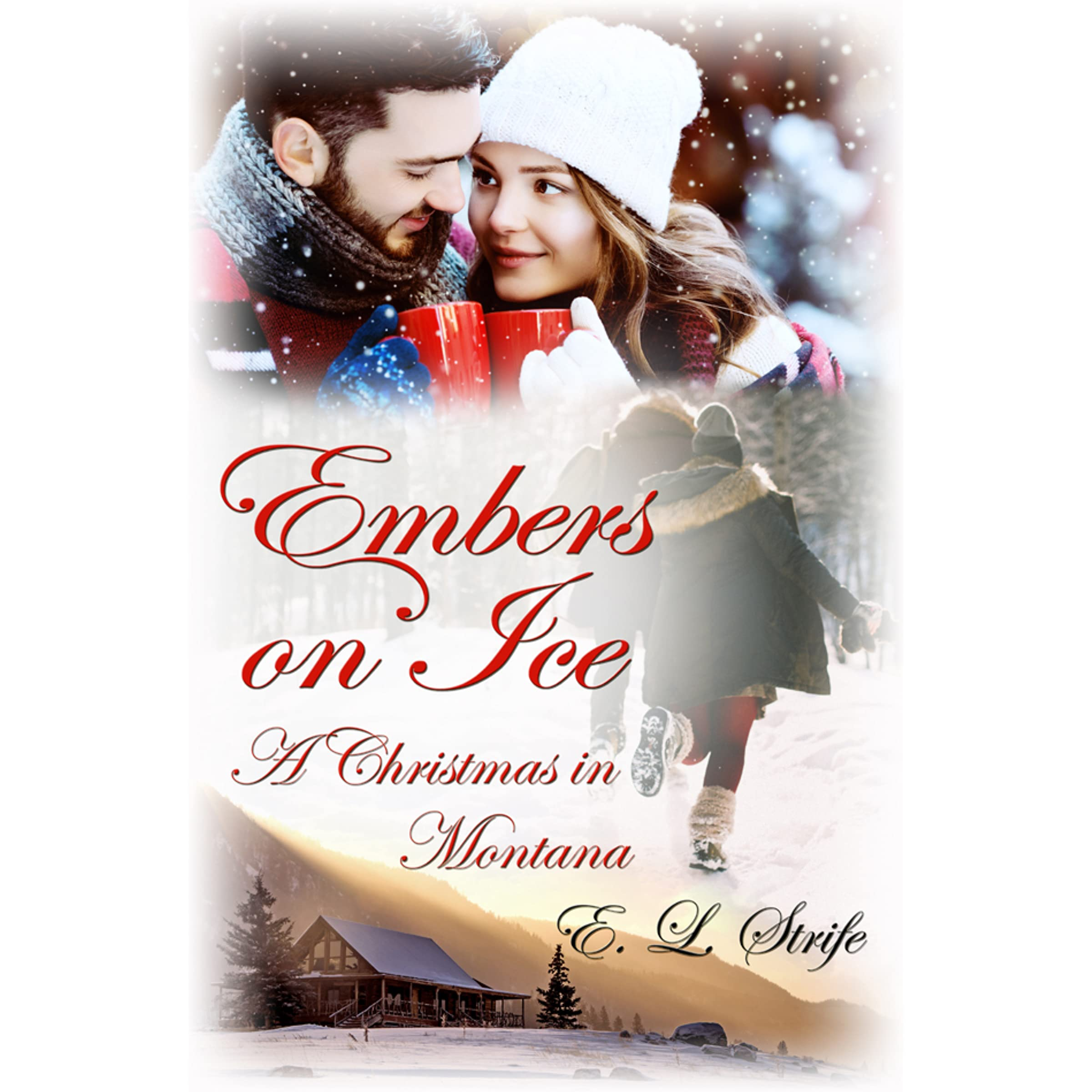 A Christmas in Montana (Embers on Ice #1) by Elysia Lumen Strife