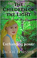 The Children of the Light, Exchanging Power