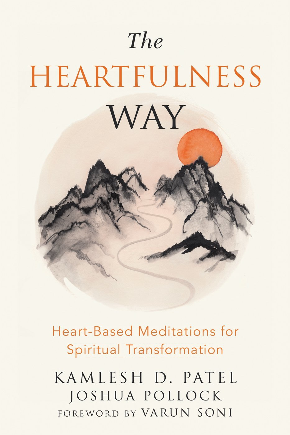 The Heartfulness Way Heart-Based Meditations for Spiritual Transformation
