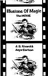 Illusions of Magic:: The Movie