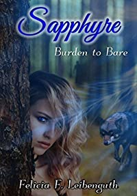 Sapphyre: Burden to Bare (The Sapphyre Saga Book 1)