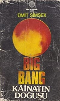 Big Bang: Kainatın Doğuşu