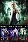 Fresh Blood (Blood Vice Books 1-3)