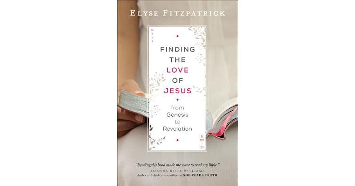 Finding the Love of Jesus from Genesis to Revelation by