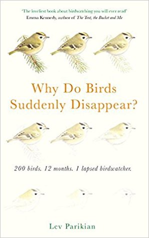 Why Do Birds Suddenly Disappear? 200 birds, 12 months, 1 lapsed birdwatcher