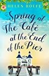 Spring at the Café at the End of the Pier (Café at the End of the Pier #1)