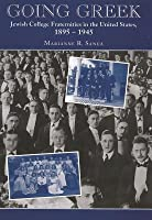 Going Greek: Jewish College Fraternities in the United States, 1895-1945