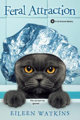 Feral Attraction (A Cat Groomer Mystery #3)