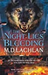 The Night Lies Bleeding (The Wolfsangel Cycle, #5)