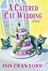 A Catered Cat Wedding (A Mystery with Recipes #14)