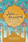 The Jinn and the Sword: A Tale of Mystery, Suspense, and Romance in the Sixteenth Century Court of Suleyman the Magnificent