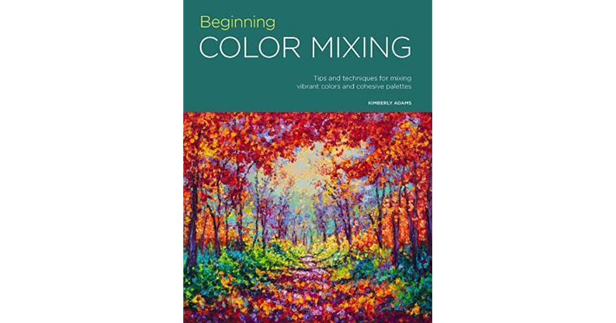 Beginning Color Mixing by Kimberly Adams