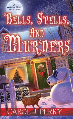 Bells, Spells, and Murders (Witch City Mystery #7)
