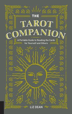 The Tarot Companion: A Portable Guide to Reading the Cards for