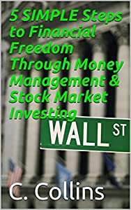5 SIMPLE Steps to Financial Freedom Through Money Management & Stock Market Investing